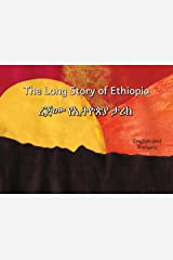 The Long Story of Ethiopia: In English and Amharic Kindle Edition
