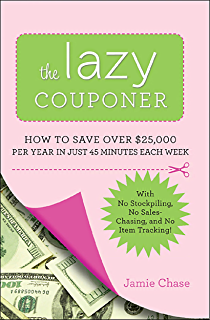Amazon how to shop for free shopping secrets for smart women the lazy couponer how to save 25000 per year in just 45 minutes per week fandeluxe Choice Image