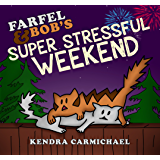 Farfel and Bob's Super Stressful Weekend (Bromance Cats Book 2)