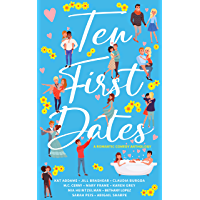 Ten First Dates: A romantic comedy anthology (English Edition)