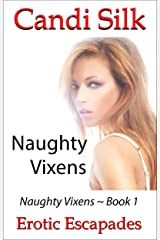 Naughty Vixens: Erotic Escapades (Naughty Vixens Collection Book 1) Kindle Edition