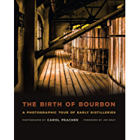 The Birth of Bourbon: A Photographic Tour of Early Distilleries book cover