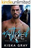 Matter of Time: An MM Shifter Romance (Northpoint Wolves Book 5)