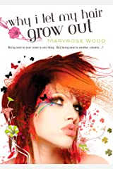 Why I Let My Hair Grow Out (A Morgan Rawlinson Novel) Kindle Edition