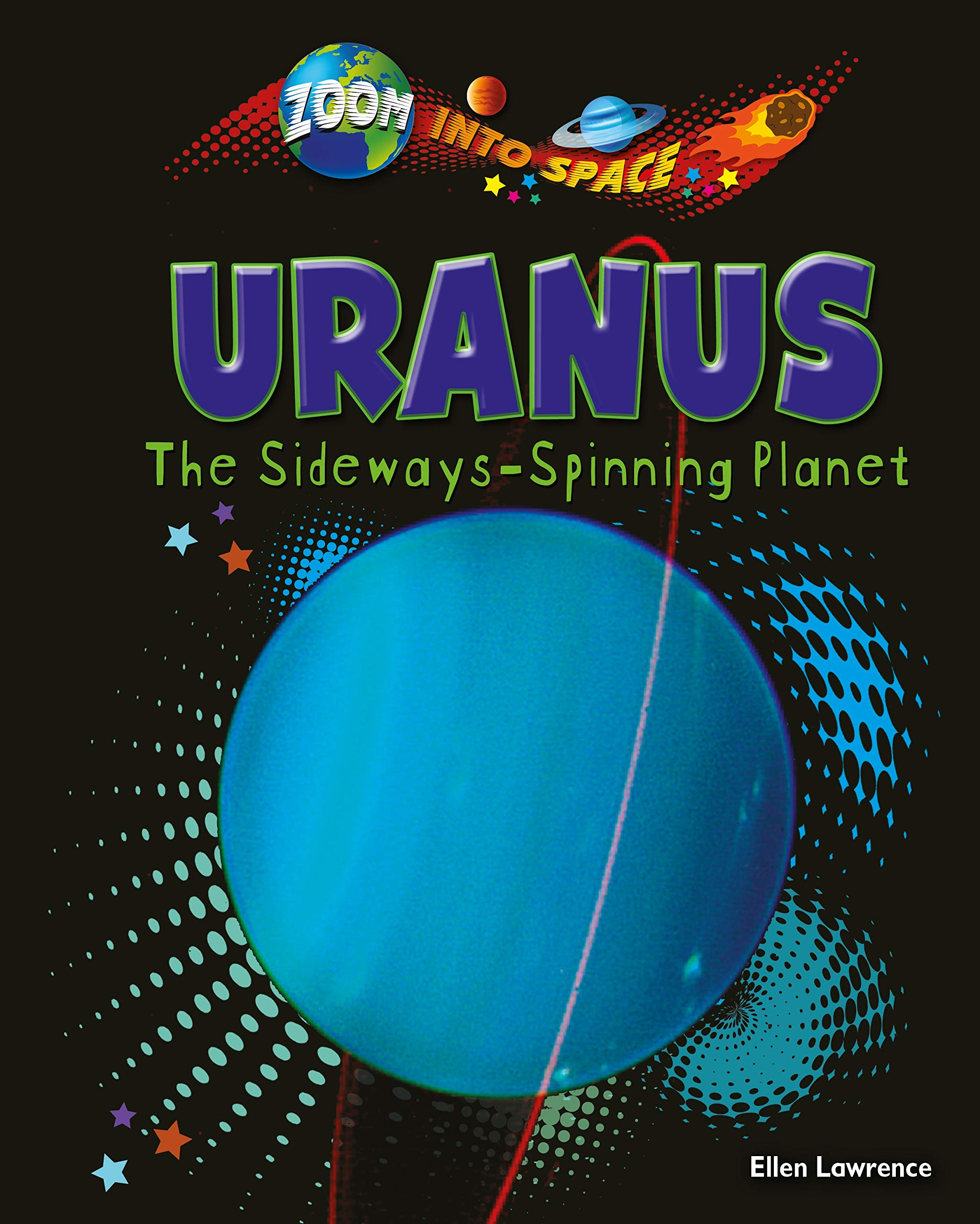 Uranus: The Sideways-Spinning Planet Zoom Into Space: Amazon.es ...