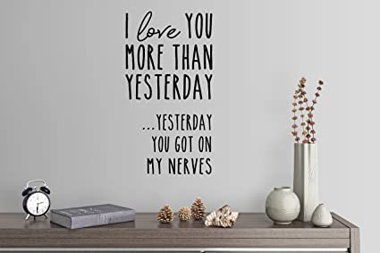 Amazoncom 24x12 I Love You More Than Yesterday ƒ Yesterday You