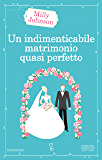 Un indimenticabile matrimonio quasi perfetto (eNewton Narrativa)
