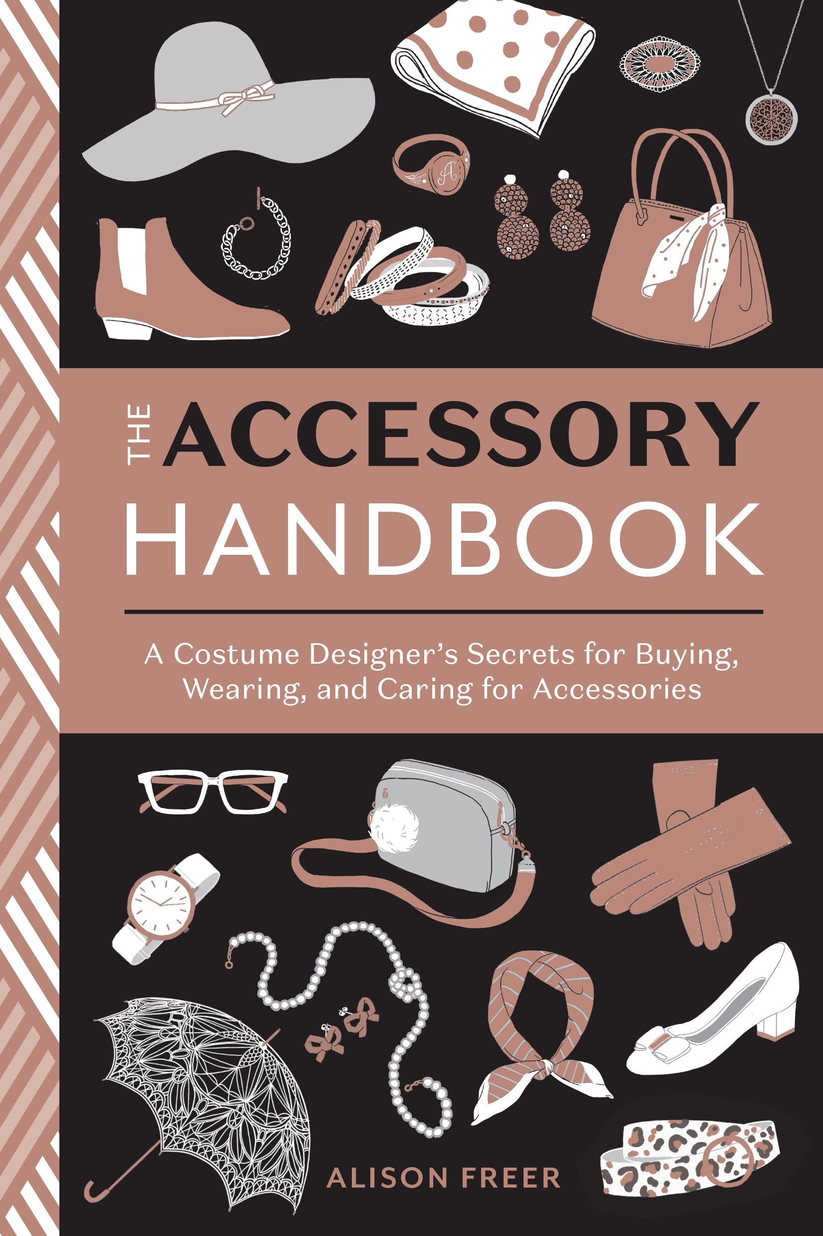 The Accessory Handbook: A Costume Designer's Secrets for Buying, Wearing, and Caring for Accessories