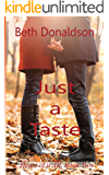 Just a Taste (Heart of it All Book 2)