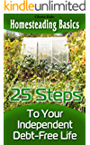 Homesteading Basics: 25 Steps To Your Independent Debt-Free Life