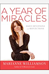 A Year of Miracles: Daily Devotions and Reflections Kindle Edition
