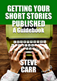 Getting Your Short Stories Published: A Guidebook