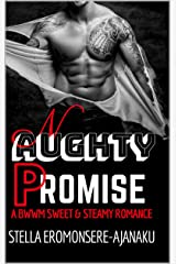 NAUGHTY PROMISE: A BWWM Sweet & Steamy Romance Kindle Edition