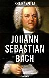 Johann Sebastian Bach: Leben und Werk: Der größte Komponist der Musikgeschichte