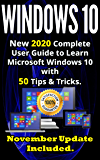 Windows 10: New 2020 Complete User Guide to Learn Microsoft Windows 10 with 580 Tips & Tricks. November Update Included . (English Edition)