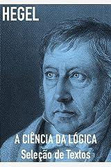 A Ciência Da Lógica: Seleção De Textos eBook Kindle