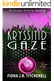 The Kryssitid Gaze (Escape Velocity: Feminist Folktales from Beyond the Stars Book 2)
