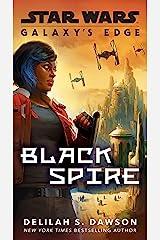Galaxy's Edge: Black Spire (Star Wars) Kindle Edition