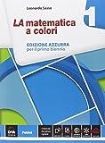 La matematica a colori. Ediz. azzurra. Per le Scuole superiori. Con e-book. Con espansione online: 1