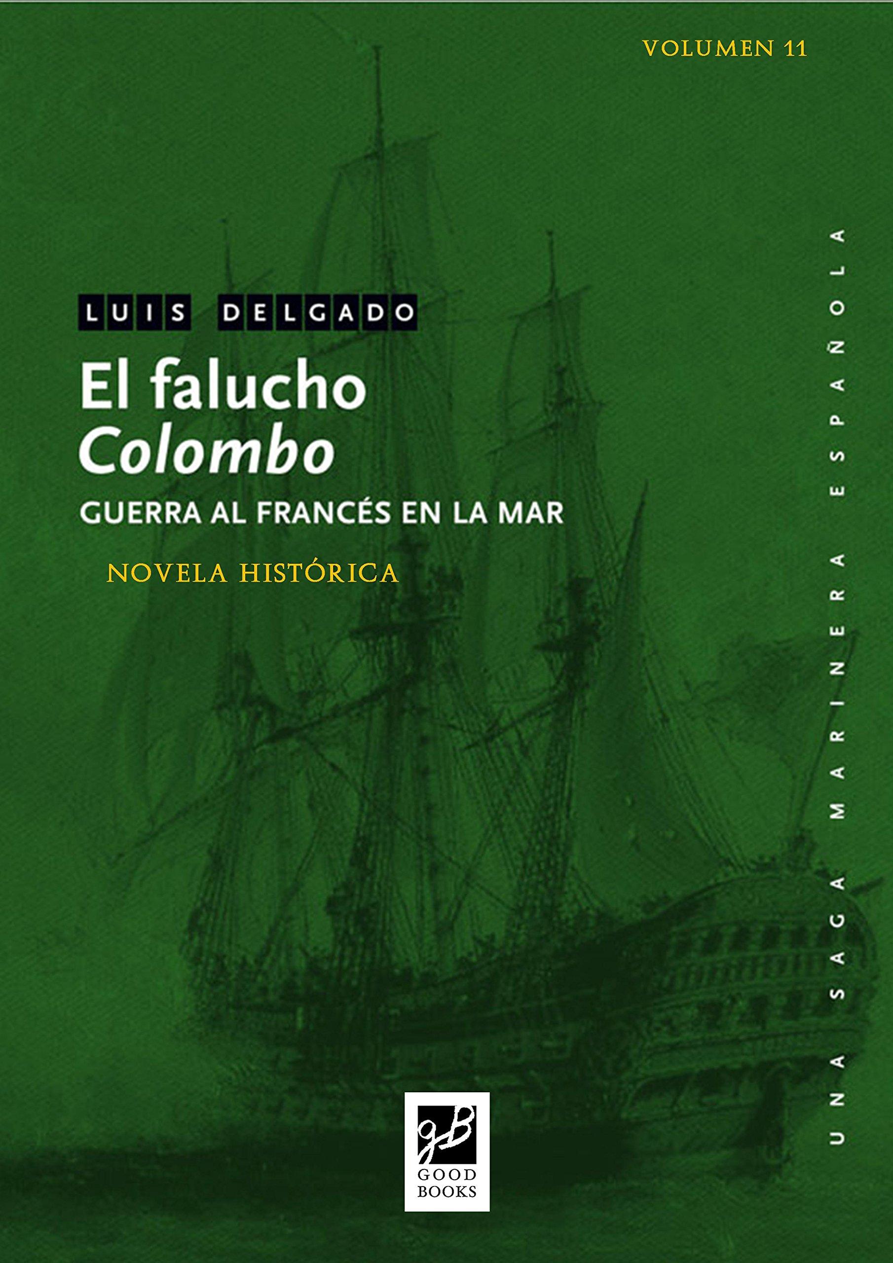 El falucho Colombo: Guerra al francés en la mar (Una saga marinera nº 11)