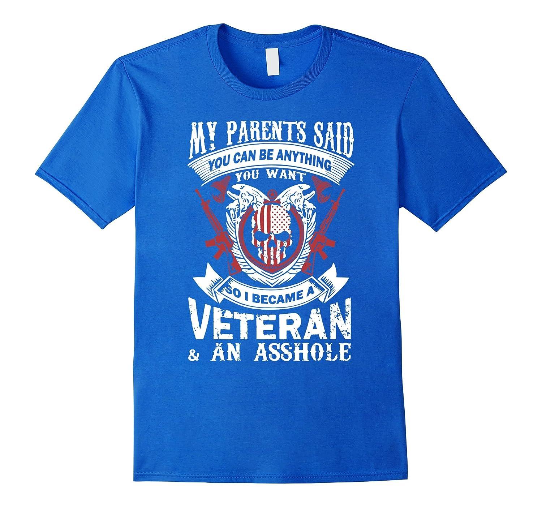 Veteran  An Asshole TShirt - Veteran Day shirts