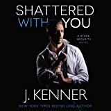 Shattered with You: Stark Security, Book 1