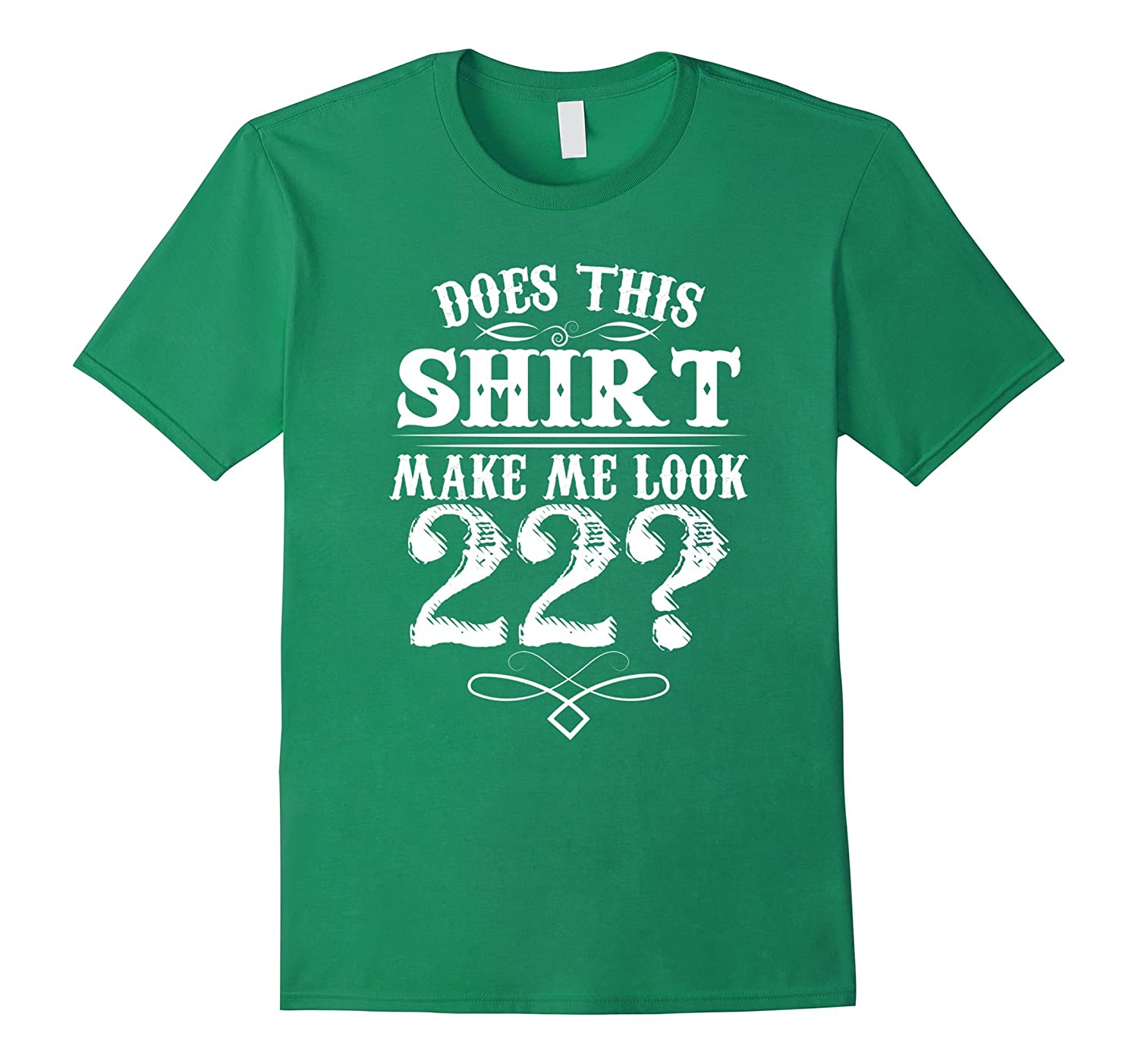 Beautiful T-Shirt For 22 Year Old Great Gifts for MenWomen-PL