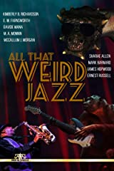 All That Weird Jazz Kindle Edition