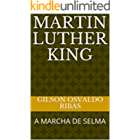 MARTIN LUTHER KING: A MARCHA DE SELMA