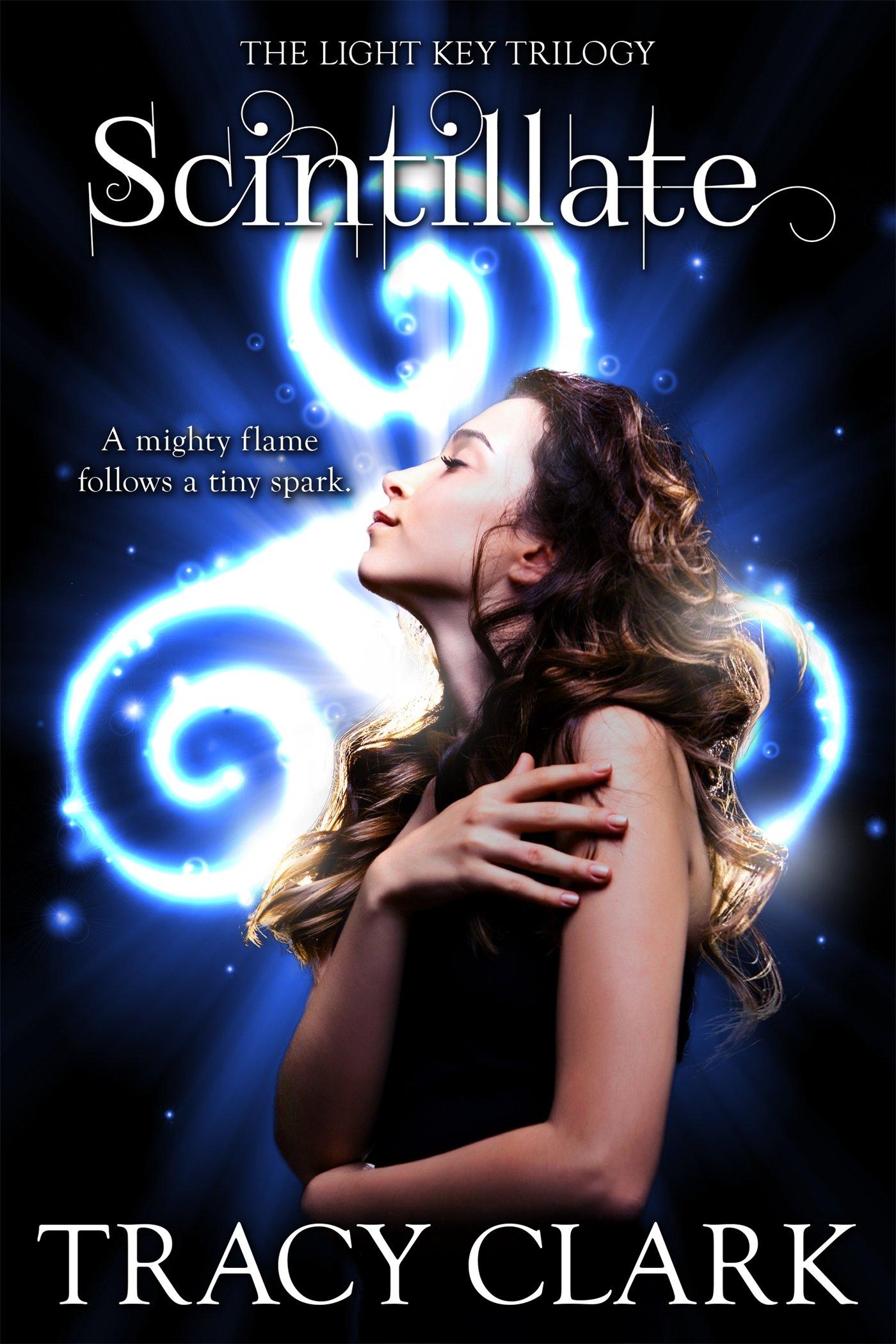 Scintillate: The Light Key Trilogy: Amazon de: Tracy Clark