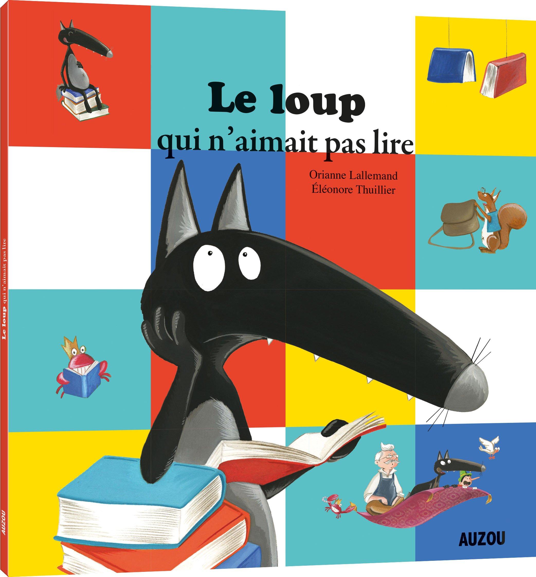 Le Loup qui n'aimait pas lire (petit format) (Anglais) Album – 17 août 2017 Orianne Lallemand Eleonore Thuillier AUZOU EDITIONS 2733851497
