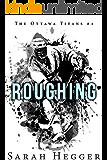 Roughing (Ottawa Titans Book 1)
