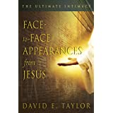 Face to Face Appearance from Jesus: The Ultimate Intimacy