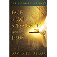 Face to Face Appearance from Jesus: The Ultimate Intimacy (English Edition)