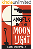Angels in the Moonlight: A prequel to The Dublin Trilogy