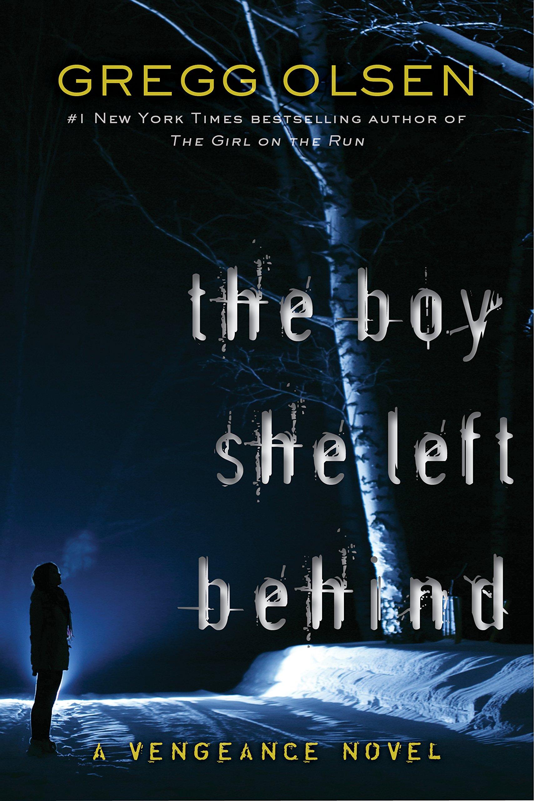 Amazon: The Boy She Left Behind (vengeance) (9781943818310): Gregg  Olsen: Books