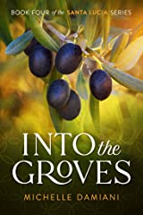 Into the Groves: Book Four of the Santa Lucia Series Kindle Edition