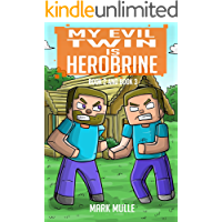 My Evil Twin is Herobrine, Book Two and Book Three (An Unofficial Minecraft Book for Kids Ages 9 - 12 (Preteen)