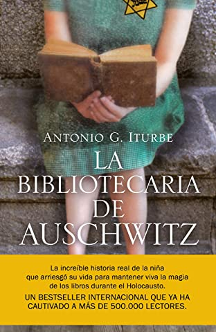 La bibliotecaria de Auschwitz eBook: Iturbe, Antonio G.: Amazon.es: Tienda Kindle