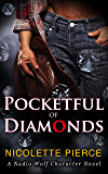 Pocketful of Diamonds (Nadia Wolf Character Novel Book 3)