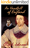 An Handfull of England: Based on a true Tudor historical mystery, a tale where time and romance slip from the past to the future