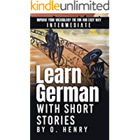 Learn German with Short Stories by O. Henry: Improve Your Vocabulary the Fun and Easy Way (German Edition) book cover