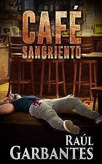 Café Sangriento (Spanish Edition)