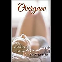 Overgave: Erotische fantasieën voor vrouwen