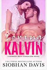Loving Kalvin: A Stand-Alone Second Chance Romance (The Kennedy Boys Book 4) Kindle Edition
