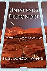 Universus Respondet: Fermi's Paradox Answered—a Novel Kindle Edition