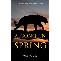 Algonquin Spring: An Algonquin Quest Novel (An Algonguin Quest Novel Book 2)
