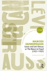 Lacan and Levi-Strauss or The Return to Freud (1951-1957) (The Centre for Freudian Analysis and Research Library (CFAR)) Kindle Edition