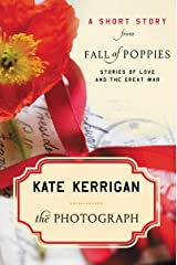 The Photograph: A Short Story from Fall of Poppies: Stories of Love and the Great War Kindle Edition