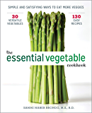 The Essential Vegetable Cookbook: Simple and Satisfying Ways to Eat More Veggies (English Edition)
